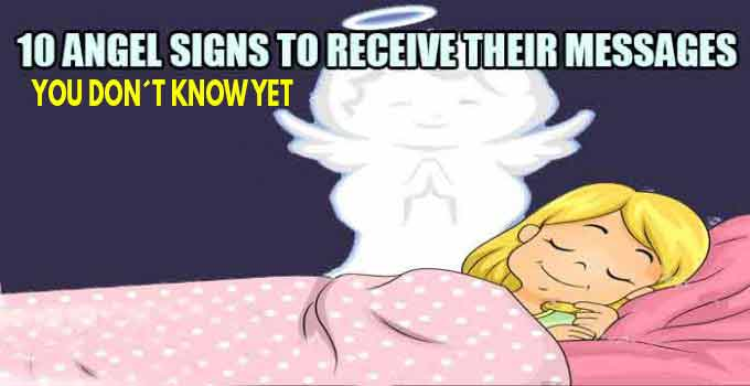 10 ANGEL SIGNS that you should to know to receive their messages